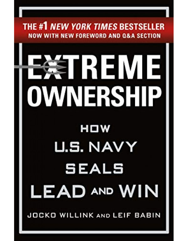 Extreme Ownership: How U.S. Navy SEALs Lead and Win (New Edition) By Willink, Jocko (1250183863) (9781250183866)