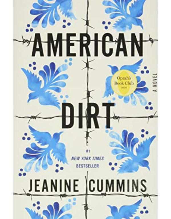 American Dirt (Oprah's Book Club): A Novel By Cummins, Jeanine (1250209765) (9781250209764)