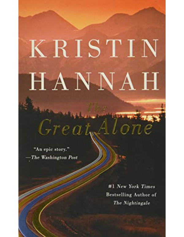 The Great Alone: A Novel By Hannah, Kristin (12502...