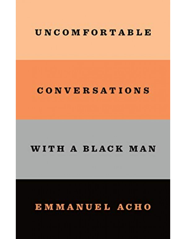 Uncomfortable Conversations with a Black Man By Acho, Emmanuel (1250800463) (9781250800466)
