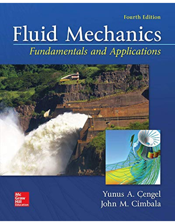 Fluid Mechanics: Fundamentals and Applications By Cengel, Yunus (1259696537) (9781259696534)