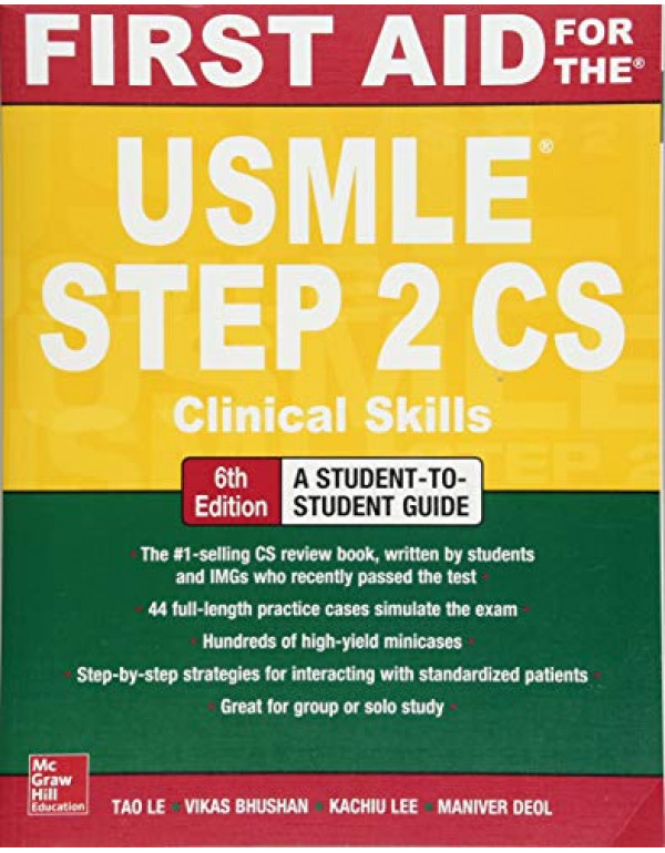 First Aid for the USMLE Step 2 CS, Sixth Edition By Le, Tao (1259862445) (9781259862441)