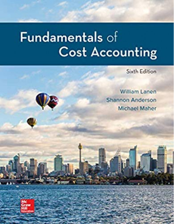 Fundamentals of Cost Accounting By Lanen, William (1259969479) (9781259969478)