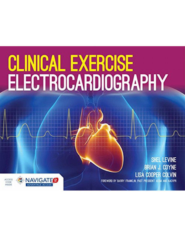 Clinical Exercise Electrocardiography By Levine, Shel (1284034208) (9781284034202)