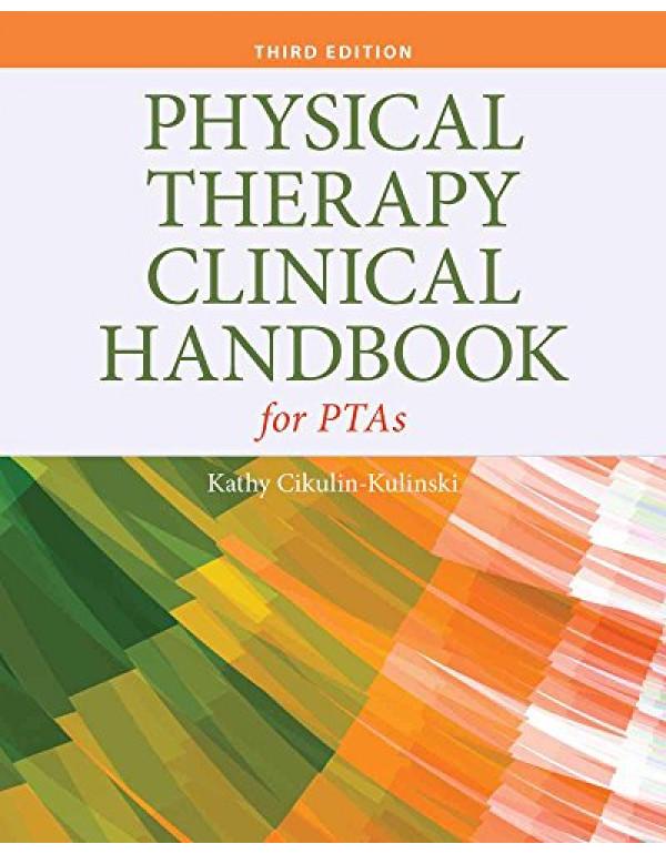 Physical Therapy Clinical Handbook for PTAs By Cikulin-Kulinski, Kathy (1284105563) (9781284105568)