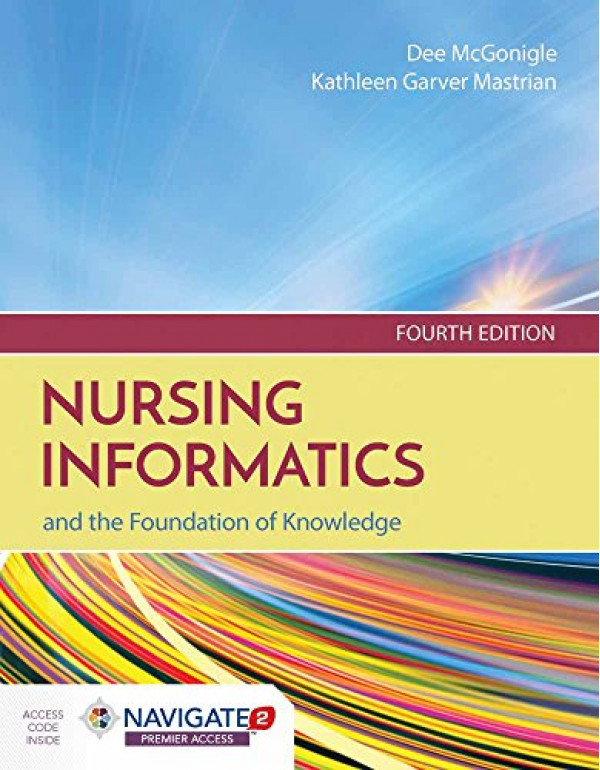 Nursing Informatics and the Foundation of Knowledge  by Dee McGonigle (1284121240) (9781284121247)
