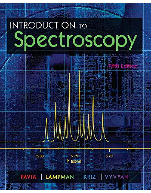 Introduction to Spectroscopy 5th Edition By Pavia, Donald L. (128546012X) (9781285460123)