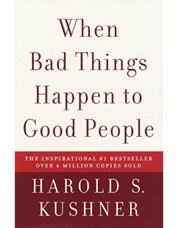 When Bad Things Happen to Good People By Kushner, Harold S. (1400034728) (9781400034727)