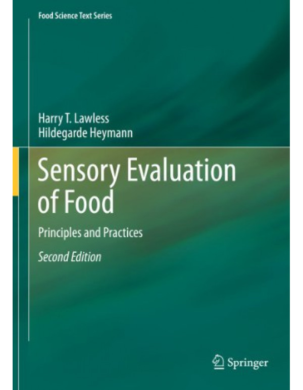 Sensory Evaluation Of Food: Principles And Practices 2Nd Edition By Lawless, Harry T. (1441964878) (9781441964878)