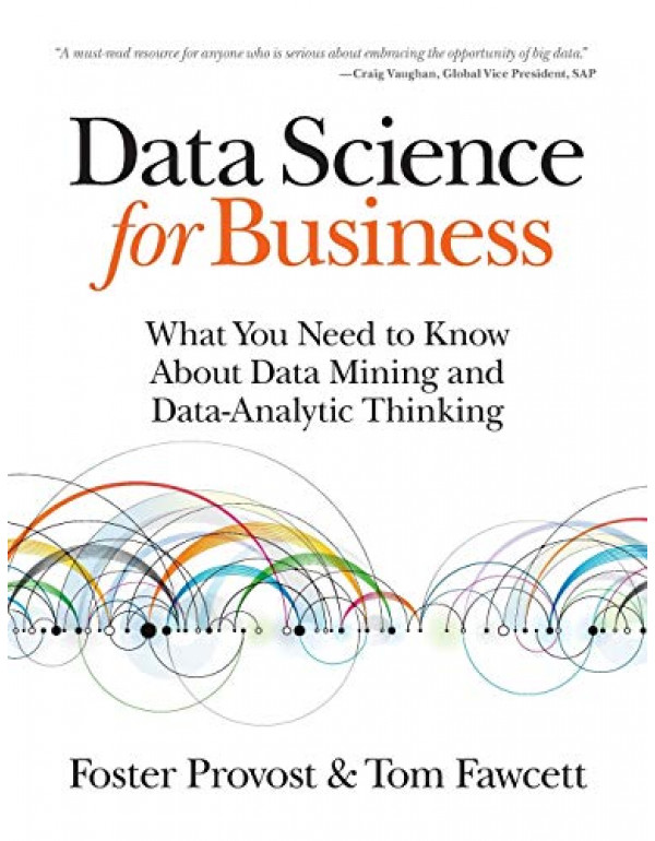 Data Science for Business by Foster Provost (1449361323) (9781449361327)