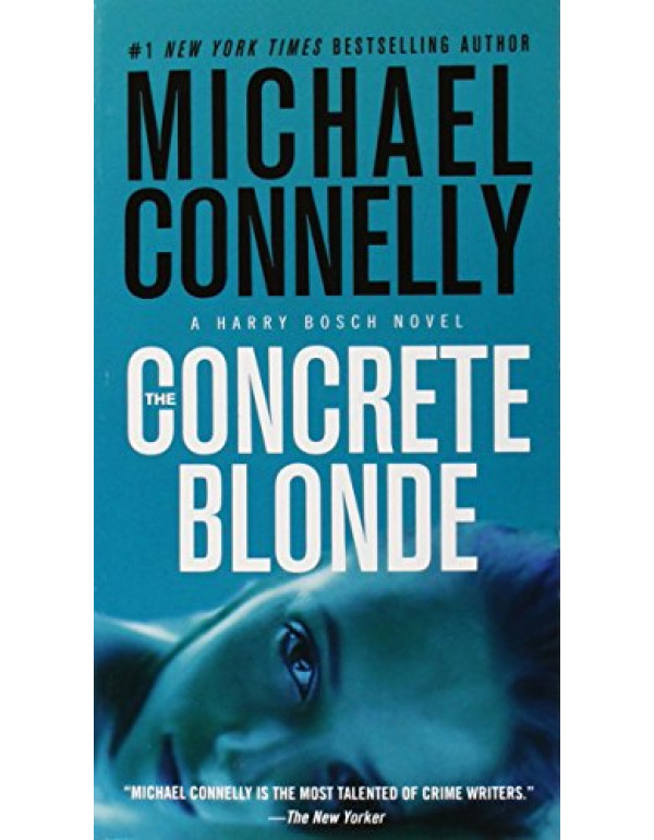 The Concrete Blonde (A Harry Bosch Novel, 3) By Connelly, Michael (1455550639) (9781250044433)