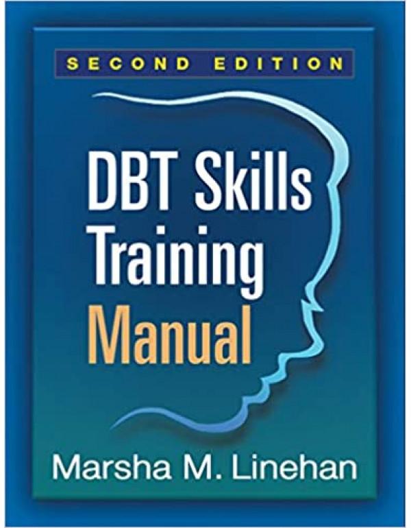 DBT Skills Training Manual, Second Edition by Marsha Linehan (1462516998) (9781462516995)