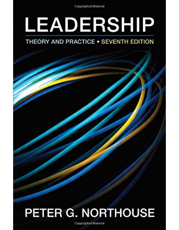Leadership: Theory and Practice By G. Northouse, Peter (1483317536) (9781483317533)