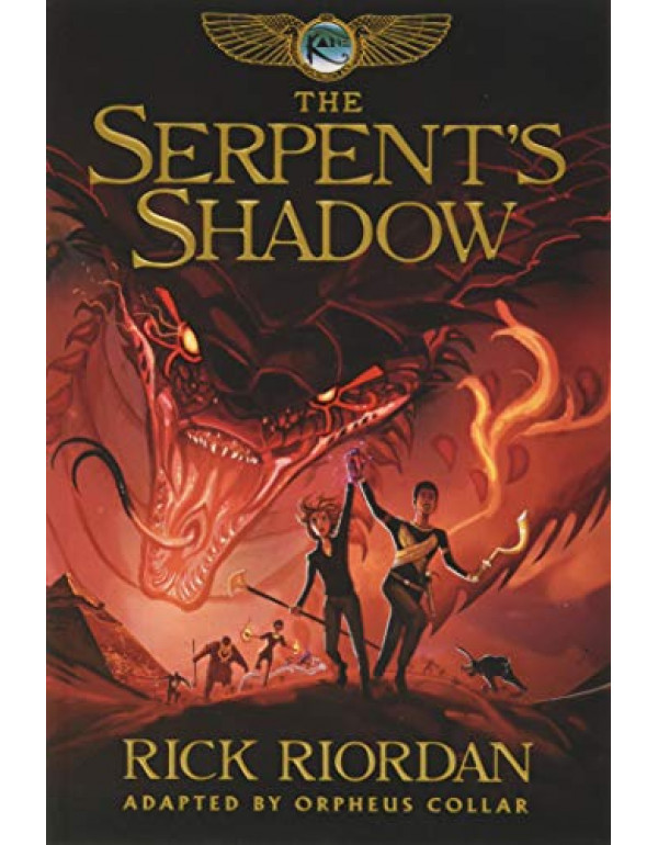 The Serpent's Shadow: The Graphic Novel (The Kane Chronicles) (The Kane Chronicles, 3) By Riordan, Rick (1484782348) (9781484782347)