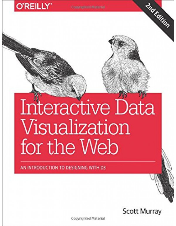 INTERACTIVE DATA VISUALIZATION FOR THE WEB 2ED By Murray, Scott (1491921285) (9789352136087)