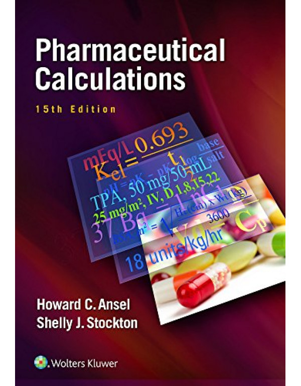 Pharmaceutical Calculations By Ansel PhD, Howard C. (1496300718) (9781496300713)