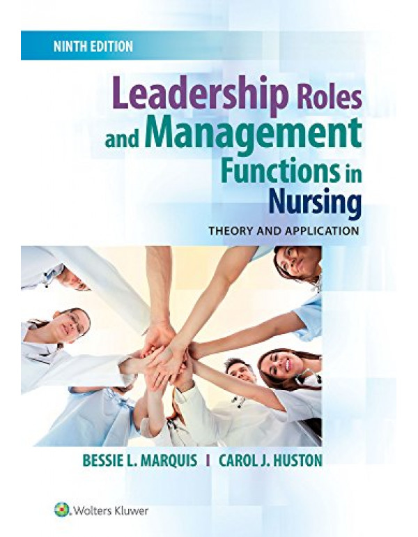 Leadership Roles and Management Functions in Nursing by Bessie L. Marquis (1496349792) (9781496349798)