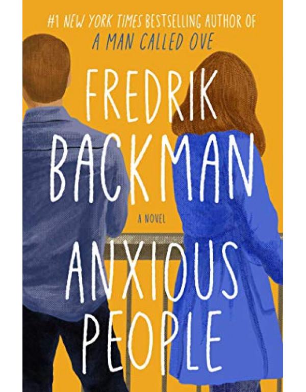 Anxious People: A Novel By Fredrik Backman (1501160834) (9781501160837)