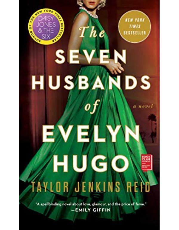The Seven Husbands of Evelyn Hugo: A Novel By Reid, Taylor Jenkins (1501161938) (9781501161933)