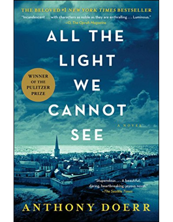 All the Light We Cannot See: A Novel By Doerr, Ant...