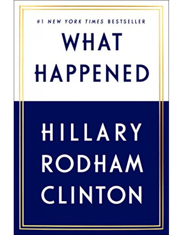 What Happened By Hillary Rodham Clinton (150117556...