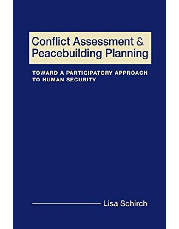 Conflict Assessment and Peacebuilding Planning By Schirch, Lisa (1565495799) (9789385919053)