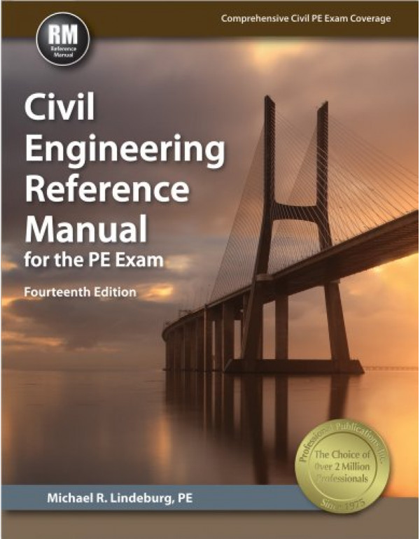 Civil Engineering Reference Manual for the PE Exam By Lindeburg PE, Michael R. (1591264537) (9781591264538)
