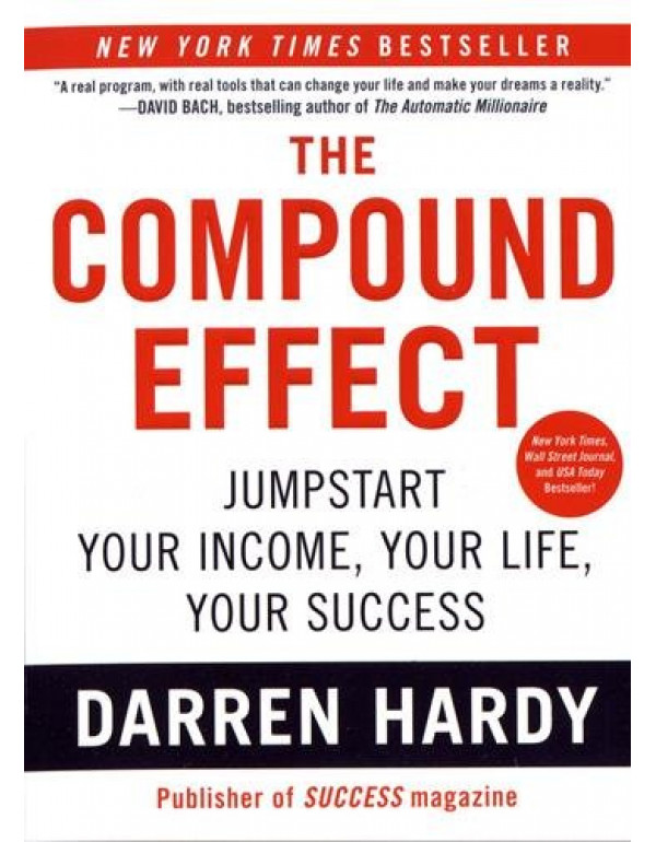 The Compound Effect By Hardy, Darren (159315724X) (9781593157241)