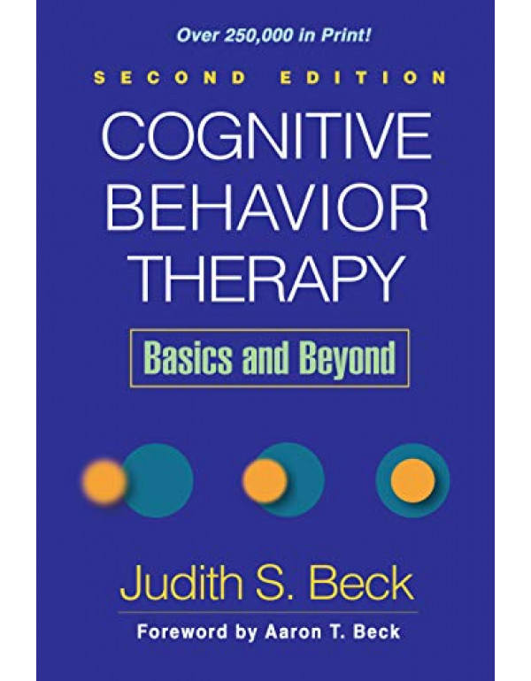 Cognitive Behavior Therapy: Basics and Beyond by J...