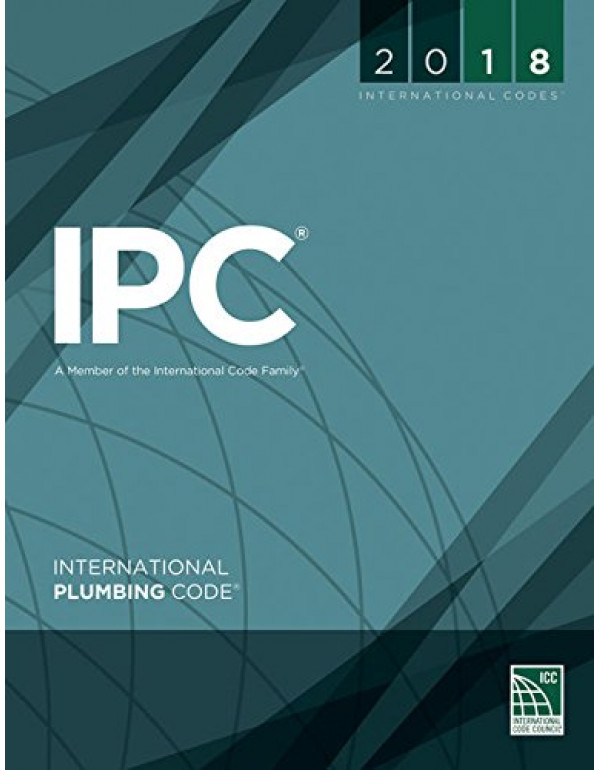 2018 International Plumbing Code (International Co...