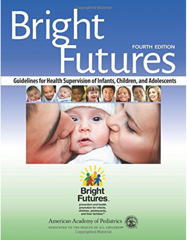 Bright Futures: Guidelines for Health Supervision ...