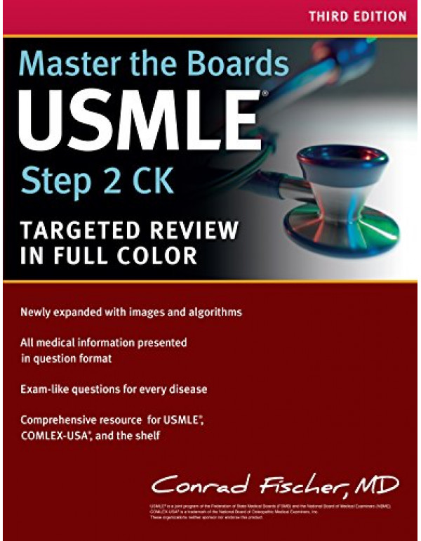 Master the Boards USMLE Step 2 CK Third Edition By Fischer MD, Conrad (162523113X) (9781625231130)