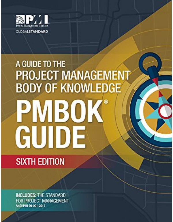 A Guide to the Project Management Body of Knowledge (PMBOK Guide) 6th Edition by Project Management Institute (9781628251845) (1628251840)