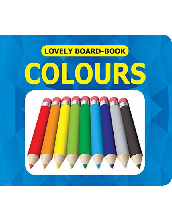 Lovely Board Books - Colours By Dreamland Publications (1730165508) (9781730165504)