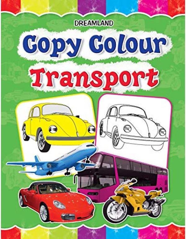 Copy Colour - Transport (Copy Colour Books)  By Dreamland Publications (1730174922) (9781730174926)