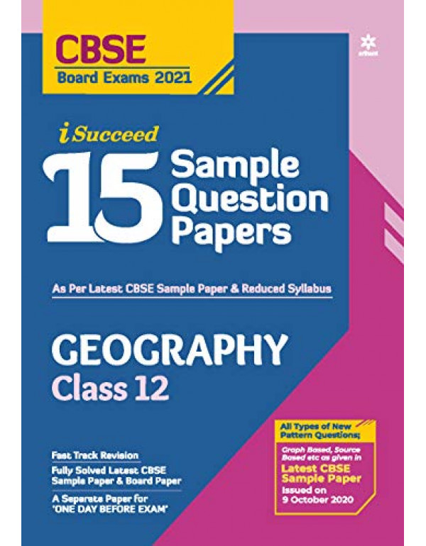 CBSE New Pattern 15 Sample Paper Geography Class 12 for 2021 Exam with reduced Syllabus By Vivek Sharma