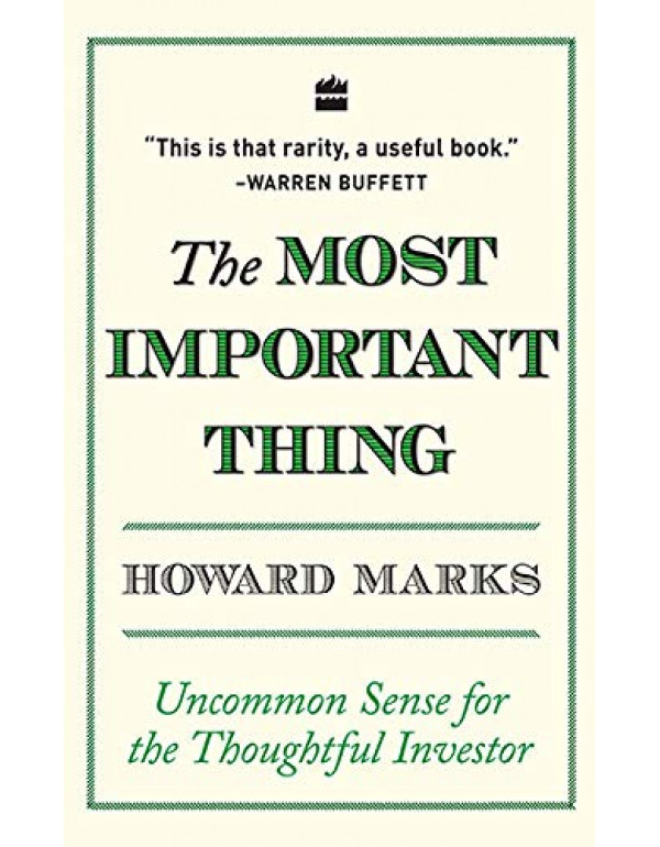 The Most Important Thing By Howard Marks (0231153686) (9780231153683)