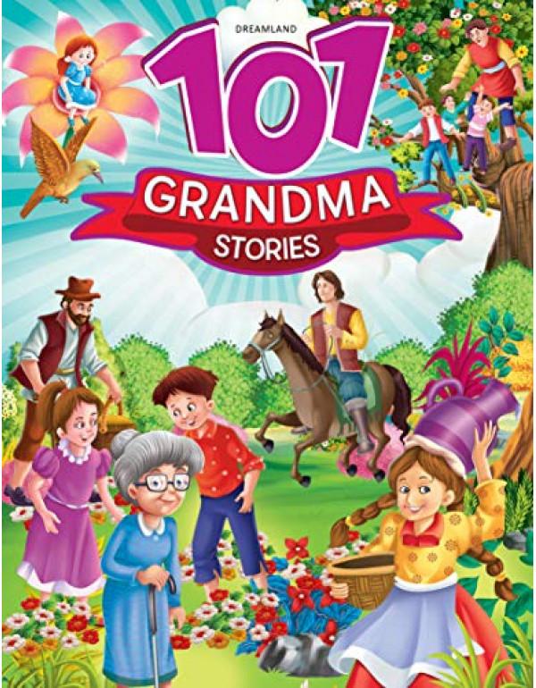 101 Grandma Stories  By Dreamland Publications  (9387971481) (9789387971486)