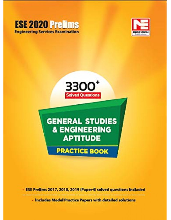 General Studies and Engineering Aptitude Practice Book - 3300+ Topicwise Solved Questions: ESE 2020 Prelims By MADE EASY Editorial Board