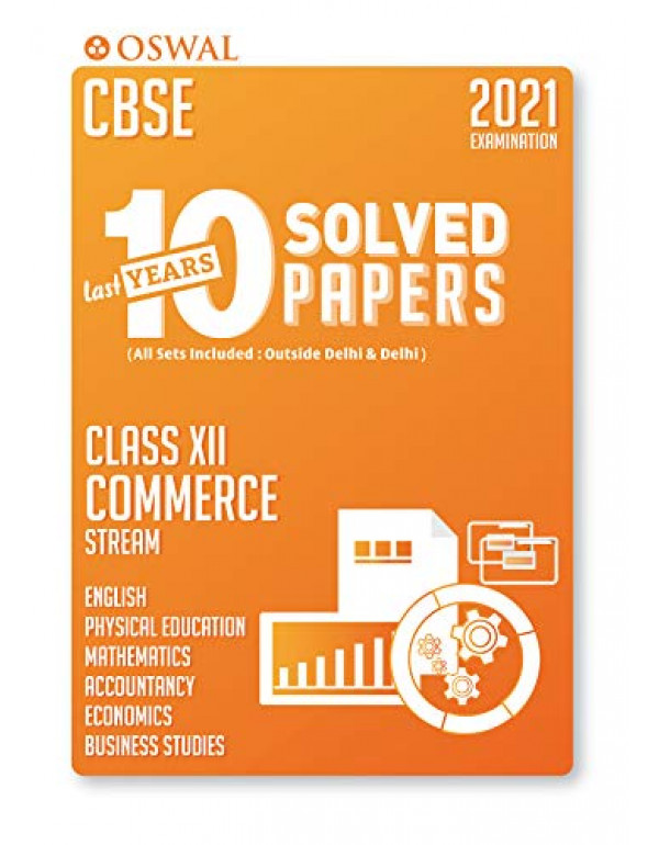 10 Last Years Solved Papers Commerce Stream : CBSE Class 12 for March 2021 Examination By Oswal