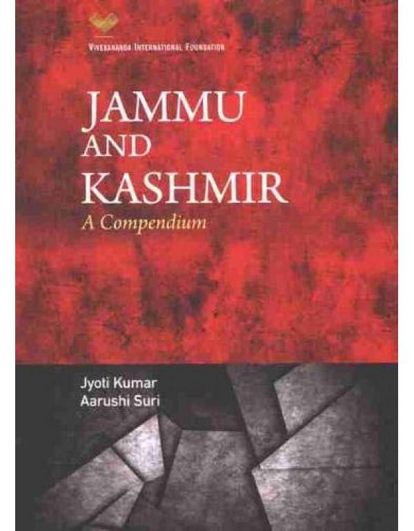 Jammu and Kashmir: A Compendium By Jyoti Kumar  (9390095069) (9789390095063)