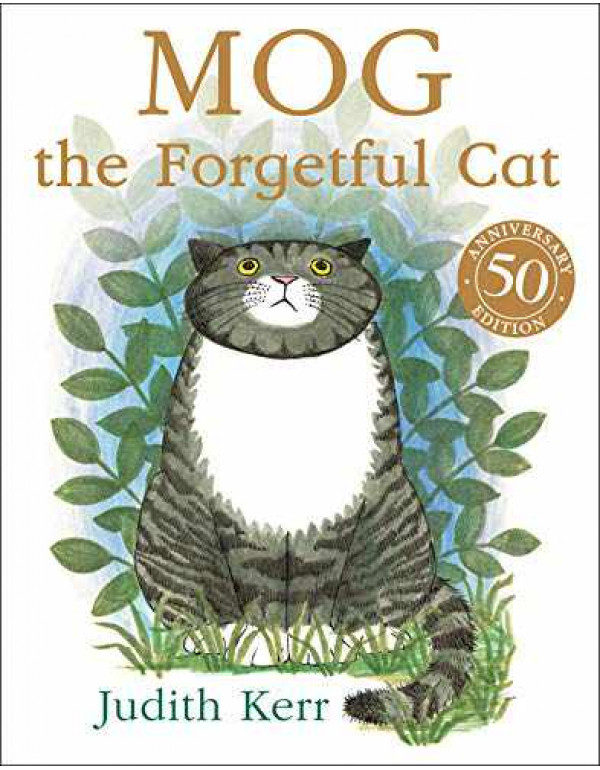 Mog the Forgetful Cat: The bestselling classic story about everyone's favourite family cat! By Judith Kerr
