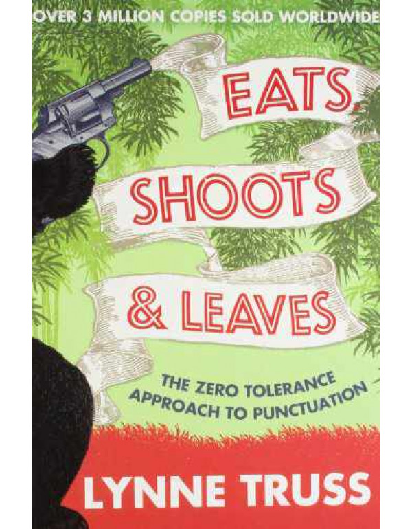 Eats, Shoots and Leaves By Truss, Lynne