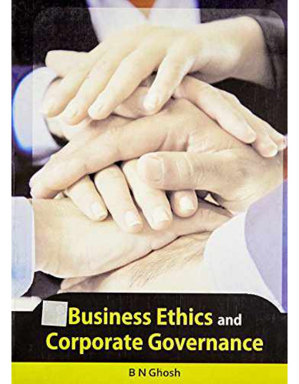 Business Ethics and Corporate Governance By Ghosh, B.N.