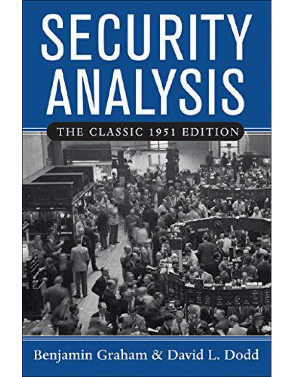 Security Analysis: The Classic 1951 Edition By Graham, Benjamin