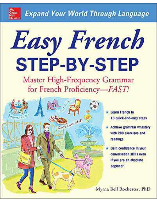 Easy French Step-by-Step: Master High-Frequency Grammar for French Proficiency--Fast! By Rochester, Myrna Bell
