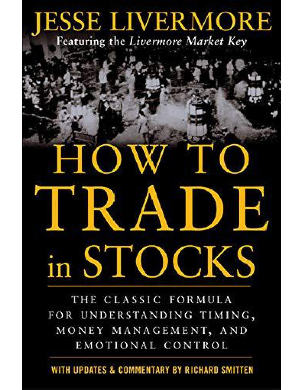How to Trade In Stocks By Livermore, Jesse