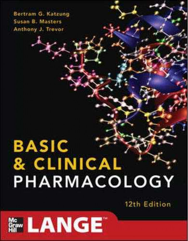 Basic and Clinical Pharmacology By Bertram G. Katzung