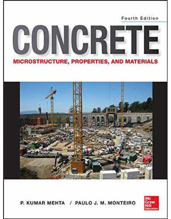 Concrete : Microstructure, Properties and Materi By Mehta, P. Kumar