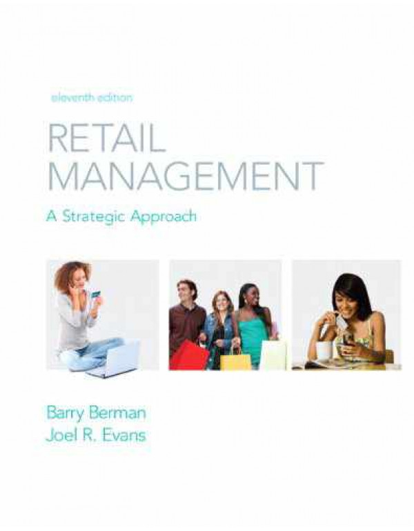 Retail Management : A Strategic Approach  By Berman, Barry